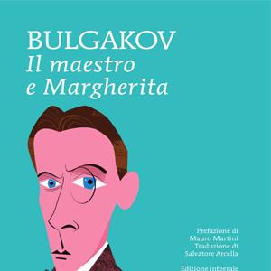 Michail Bulgakov il maestro e margherita
